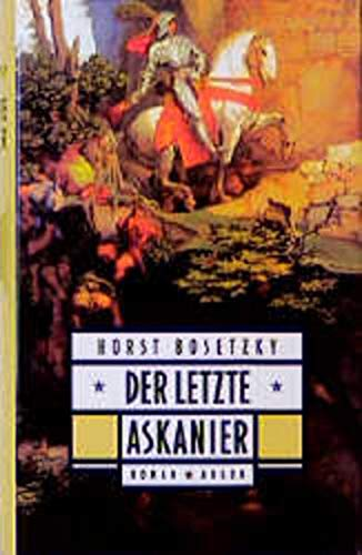 9783870243586: Der letzte Askanier: Roman