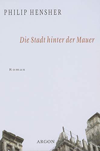 Die Stadt hinter der Mauer: Philip Hensher, Ruth