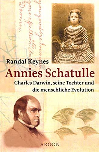 Annies Schatulle: Charles Darwin, seine Tochter und die menschliche Evolution (German Edition): ...