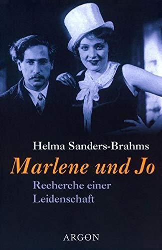 Marlene und Jo : Recherche einer Leidenschaft. Helma Sanders-Brahms - Sanders-Brahms, Helma (Verfasser)