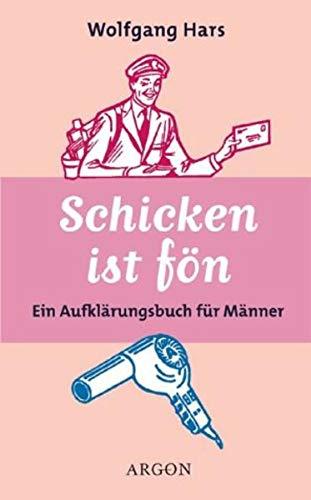 Schicken ist fön.: Wolfgang Hars