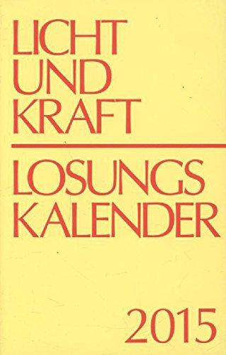 9783870293314: Licht und Kraft Losungskalender 2015 Buchausgabe: Andachten über Losung und Lehrtext