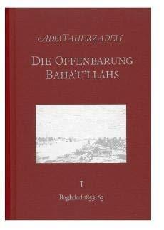 9783870371234: Die Offenbarung Baha'u'llahs by Adib Taherzadeh I Baghdad 1853-63
