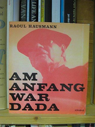 AM ANFANG WAR DADA hrsg. von Karl Riha et al.: Hausmann, Raoul