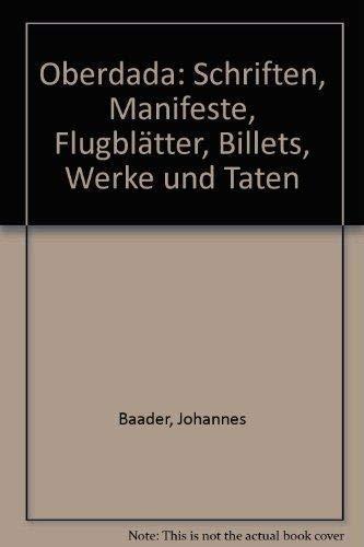 9783870380465: Oberdada: Schriften, Manifeste, Flugblätter, Billets, Werke und Taten