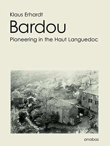 Bardou. Pioneering in the Haut Languedoc.
