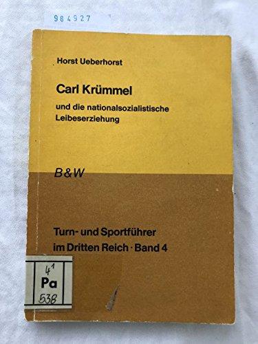 9783870399764: Carl Krümmel und die nationalsozialistische Leibeserziehung (Turn- und Sportführer im Dritten Reich) (German Edition)