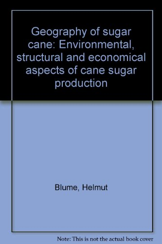 9783870400330: Geography of sugar cane: Environmental, structural and economical aspects of cane sugar production