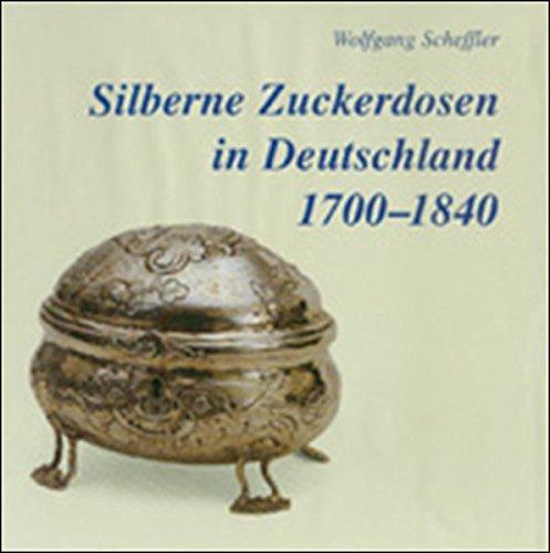 9783870400439: Silberne Zuckerdosen in Deutschland, 1700-1840: Eine Formenfibel (German Edition)