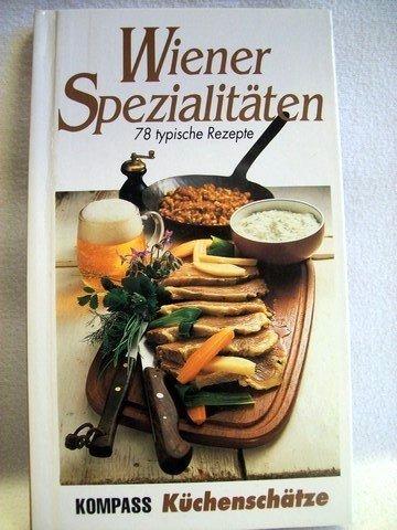 Wiener Spezialitäten. 78 typische Rezepte - Tomacek, Anna