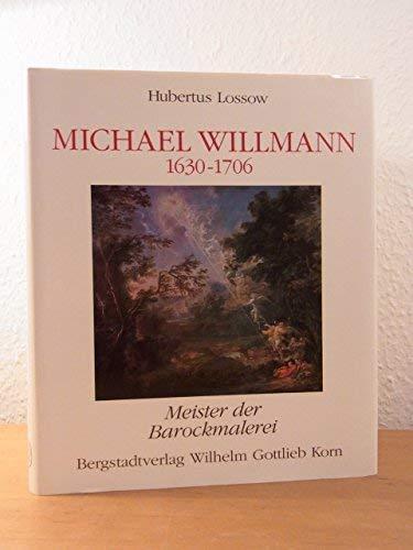Michael Willmann (1630 - 1706), Meister der Barockmalerei : [eine Veröffentlichung der ...