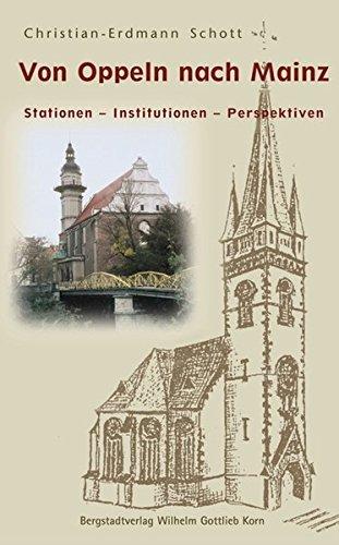 9783870572907: Von Oppeln nach Mainz: Stationen - Institutionen - Perspektiven