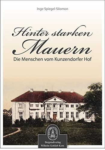 9783870573317: Hinter starken Mauern: Die Menschen vom Kunzendorfer Hof