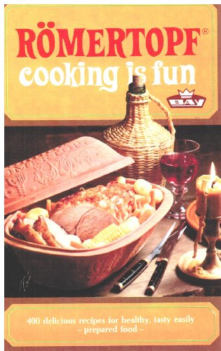 ROMERTOPF: COOKING IS FUN: 5th ENGLISH EDITION: 400 Delicious Recipes for Healthy, Tasty Easily P...