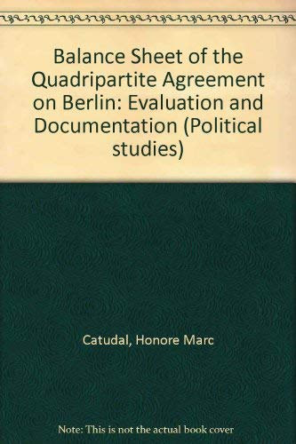9783870611392: Balance Sheet of the Quadripartite Agreement on Berlin: Evaluation and Documentation (Political studies)