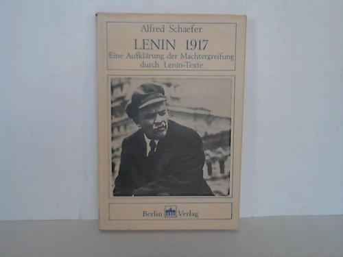 9783870611613: Lenin 1917 [i.e. neunzehnhundertsiebzehn]: Eine Aufklarung der Machtergreifung durch Lenin-Texte (Politologische Studien) (German Edition)