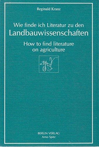 9783870612092: Wie finde ich Literatur zu den Landbauwissenschaften