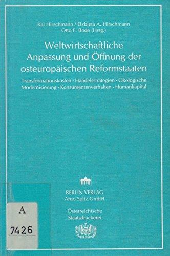 Weltwirtschaftliche Anpassung und Öffnung der osteuropäischen Reformstaaten.: Hirschmann, Kai: