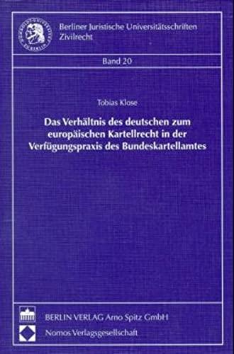 Das Verhältnis des deutschen zum europäischen Kartellrecht in der Verfügungspraxis ...