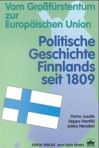 Politische Geschichte Finnlands seit 1809 . Vom: Jussila, Osmo /