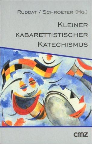 9783870625061: Kleiner kabarettistischer Katechismus.