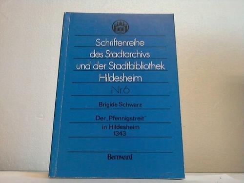 Der Pfennigstreit in Hildesheim 1343. Untersuchungen der Sozialgeschichte des mittelalterlichen ...