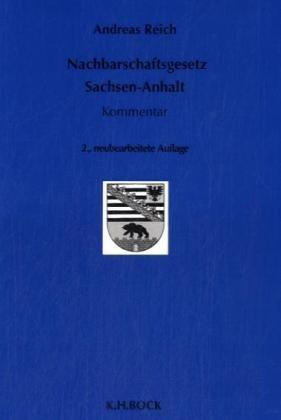 Nachbarschaftsgesetz Sachsen-Anhalt. Kommentar.: Reich, Andreas: