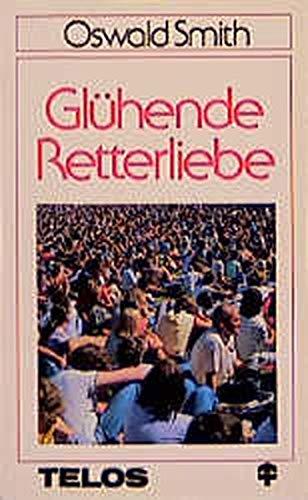 9783870670900: Glühende Retterliebe (Livre en allemand)