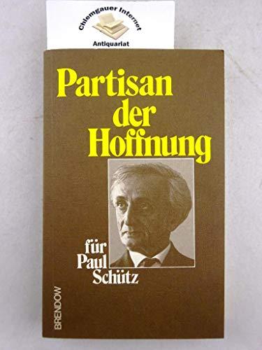 9783870671549: Partisan der Hoffnung: Festschrift für Paul Schütz zu seinem 90. Geburtstag am 23. Januar 1981