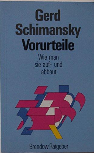 Vorurteile - Wie man sie auf- und abbaut SIGNIERT!: SCHIMANSKY Gerd