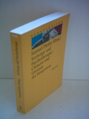 9783870674144: Seelsorge und Psychotherapie. Chancen und Grenzen der Integration