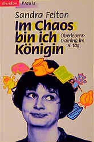 Im Chaos bin ich Königin. (387067556X) by Sandra Felton