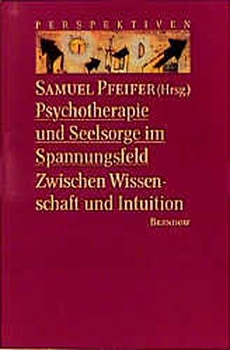 9783870676339: Therapeutische Seelsorge am Scheideweg. Seelsorge und Psychotherapie zwischen Wissenschaft und Intuition