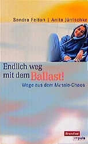 9783870678456: Endlich weg mit dem Ballast!: Wege aus dem Messie-Chaos