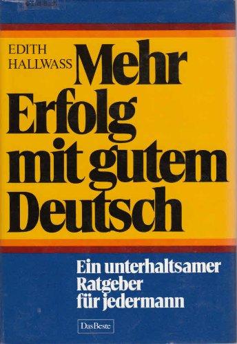 9783870701437: Mehr Erfolg mit gutem Deutsch. Ein unterhaltsamer Ratgeber für jedermann