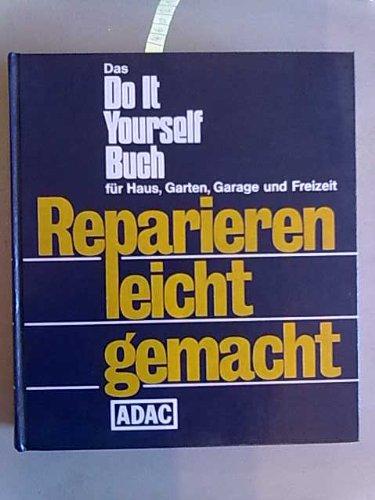 Das Do it Yourself Buch für Haus,: ADAC (Herausgeber):