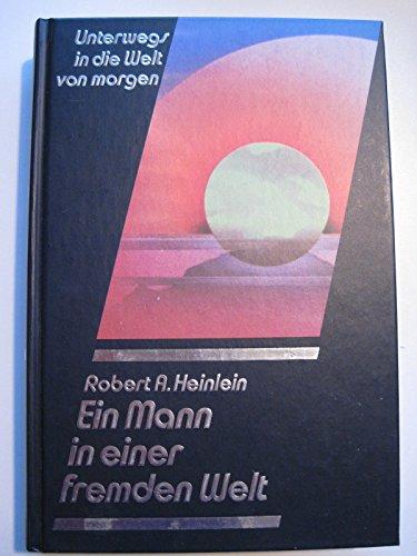 Ein Mann in einer fremden Welt: Heinlein, Robert A.