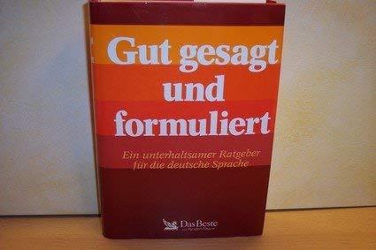 9783870703028: Gut gesagt und formuliert. Ein unterhaltsamer Ratgeber für die deutsche Sprache