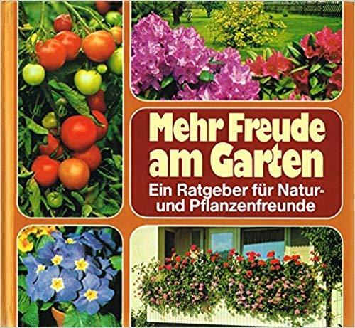 Mehr Freude am Garten - Der ADAC-Ratgeber für Natur-und Pflanzenfreunde - Langheinrich, Mina, Mariele Radmacher-Martens Ingrid Zeltwanger u. a.;
