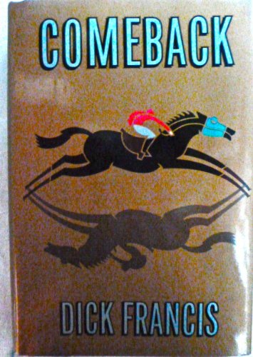 9783870705282: Comeback By Dick Francis 1991 First Edition