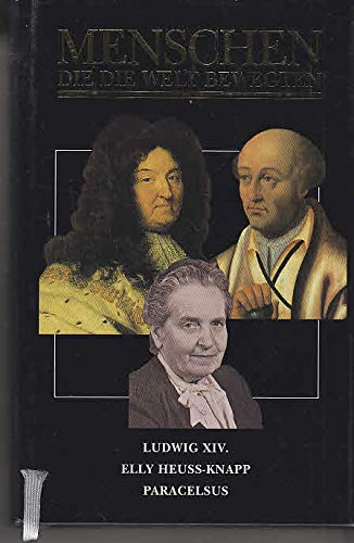 Ludwig XIV. : der Sonnenkönig. Menschen, die: Lewis, Warren H.: