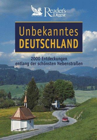 9783870708450: Unbekanntes Deutschland. 2000 Entdeckungen entlang der schönsten Nebenstraßen