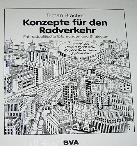 Konzepte fuer den Radverkehr Fahradpolitische Erfahrungen und: Bracher Tilman