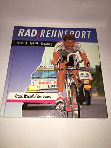 Radrennsport [Technik, Taktik, Training] / Frank Westell: Westell, Frank und