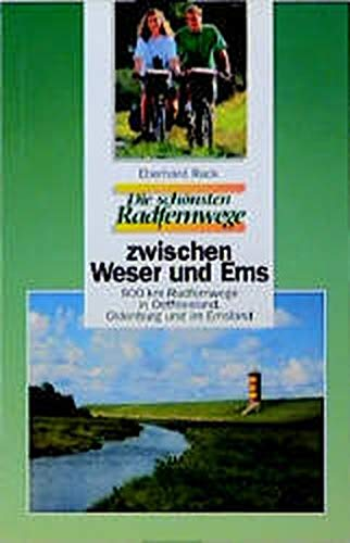9783870732127: Die sch�nsten Radfernwege. Zwischen Weser und Ems.