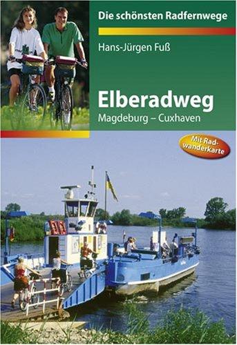 9783870733902: Elberadweg: Die schönsten Radfernwege. Magdeburg - Cuxhaven