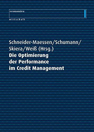 Die Optimierung der Performance im Credit Management: Jan Schneider-Maessen (Autor)