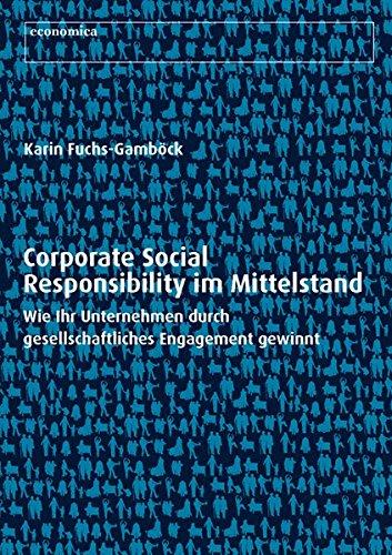 Corporate Social Responsibility im Mittelstand: Wie Ihr: Fuchs-Gamböck, Karin, Gamböck,