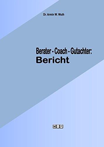 9783870821258: Berater-Coach-Gutachter: Bericht