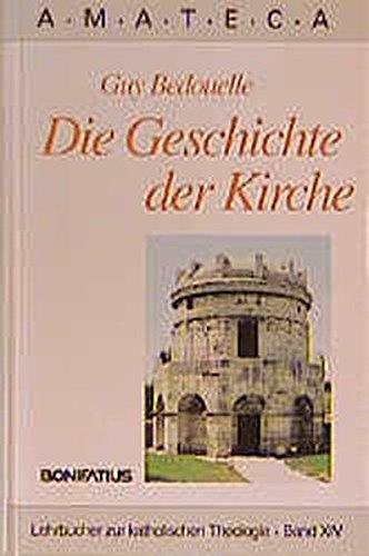 Die Geschichte der Kirche (Amateca - Lehrbücher zur katholischen Theologie) b.: Guy Bedouelle